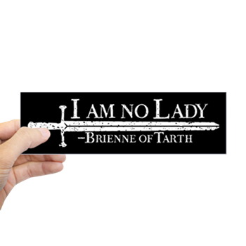 Got brienne i am no lady bumper sticker quote i am no lady with