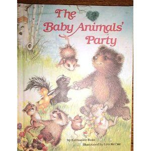 The Baby Animals Party by Katharine Ross ~ one of my Caroline's favorites...  @Jenny Cram