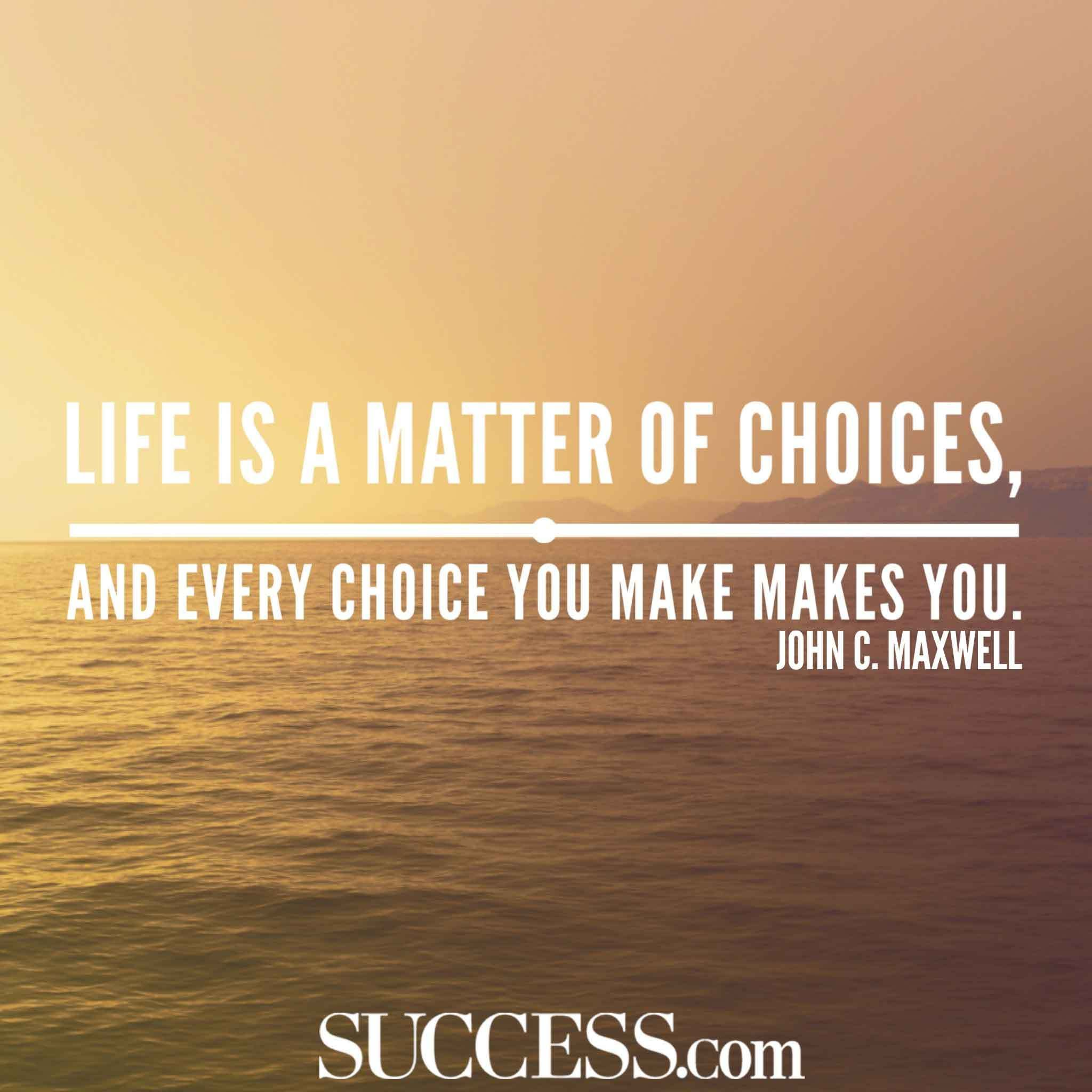 13 Quotes About Making Life Choices Life choices quotes