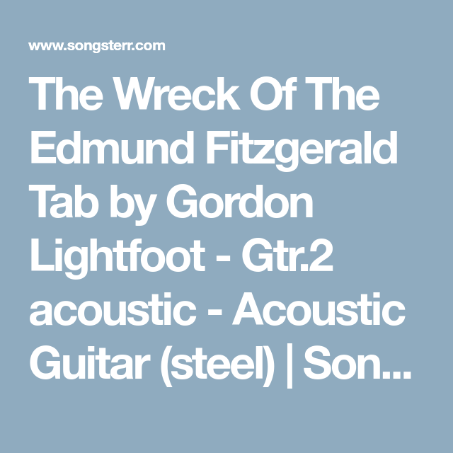 The Wreck Of The Edmund Fitzgerald Tab by Gordon Lightfoot - Gtr.2 ...