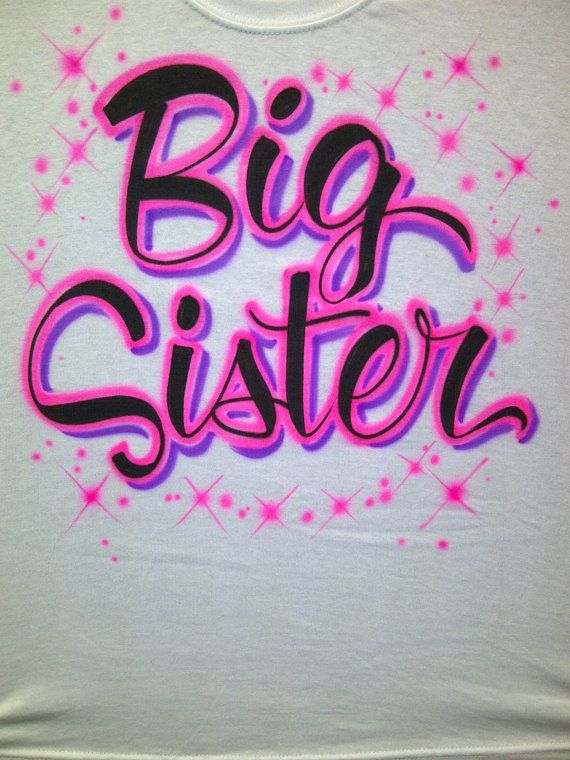 24e4e8c9 Airbrushed Big Sister Youth XS S M L Adult by airbrushingbytaylor, $12.99 Airbrush  Shirts, Announcement,