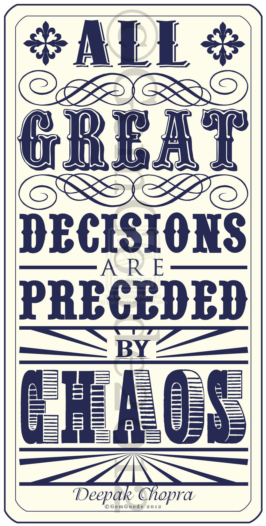 All Great Decisions Are Preceded By Chaos.
