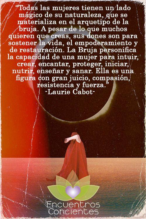 #cabot #laurie #magia #bruja #naturaleza #femenino #sagrado #arquetipo #conciencia #quotes #frases #energia #chakras #despertar #alma #espiritu #amor #transformacion Argentina: argentina@econcie... Chile: info@econcientes.com www.econcientes.com www.facebook.com/ecoespiritual