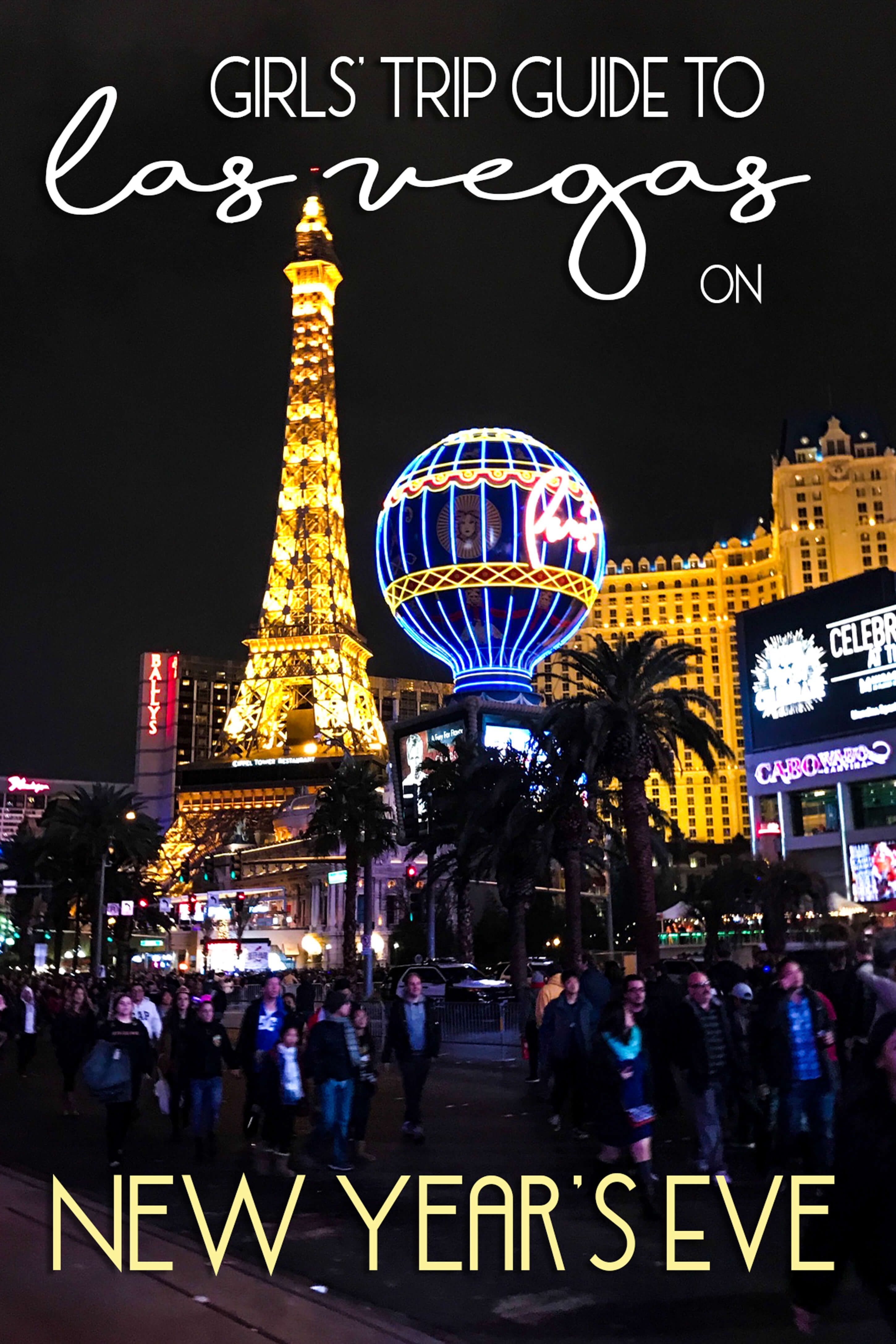 Girls Trip Guide To Las Vegas On New Year S Eve Girls Trip Vegas New Years New Years Eve