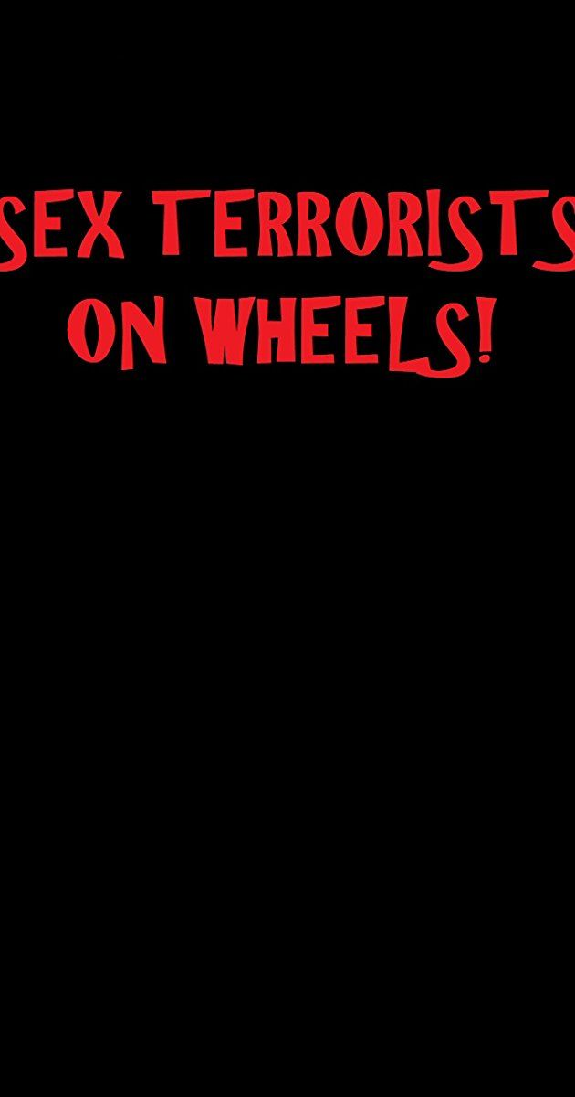 Watch Sex Terrorists on Wheels Full-Movie Streaming