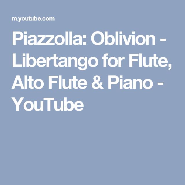 Piazzolla: Oblivion - Libertango for Flute, Alto Flute