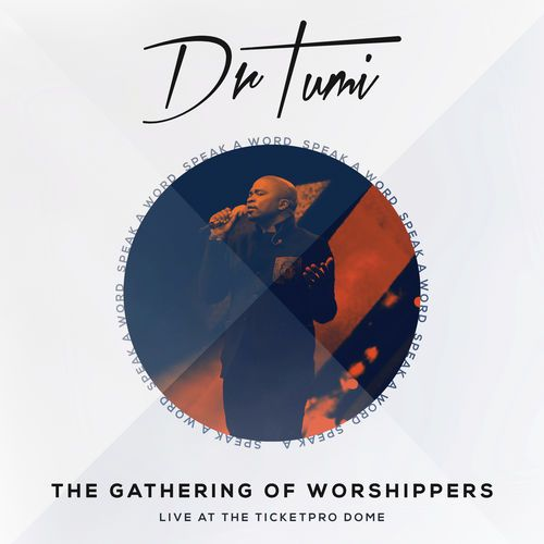 DOWNLOAD FULL ALBUM : Dr  Tumi The Gathering Of Worshippers