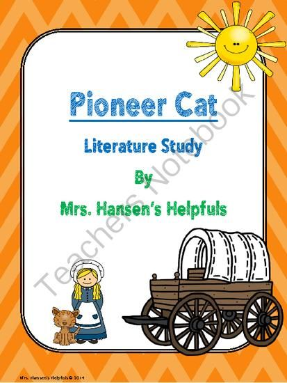 Pioneer Cat Literature Unit from Mrs. Hansen's Helpfuls on TeachersNotebook.com -  (43 pages)  - This is a great three week unit that is filled with chapter questions, vocabulary, character profiles, fun graphic organizers, tests, and best of all ANSWER KEYS!