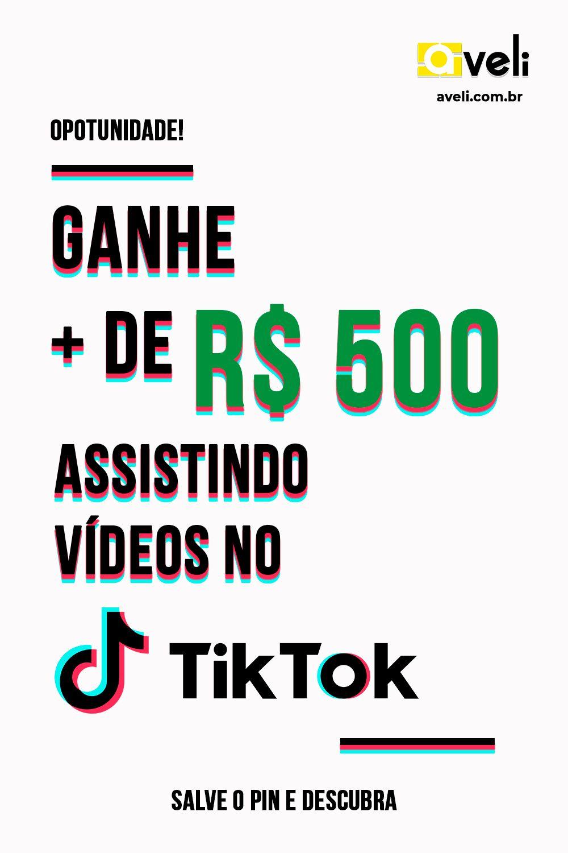 Ganhe + de R$ 500 com o TikTok! Descubra AGORA!