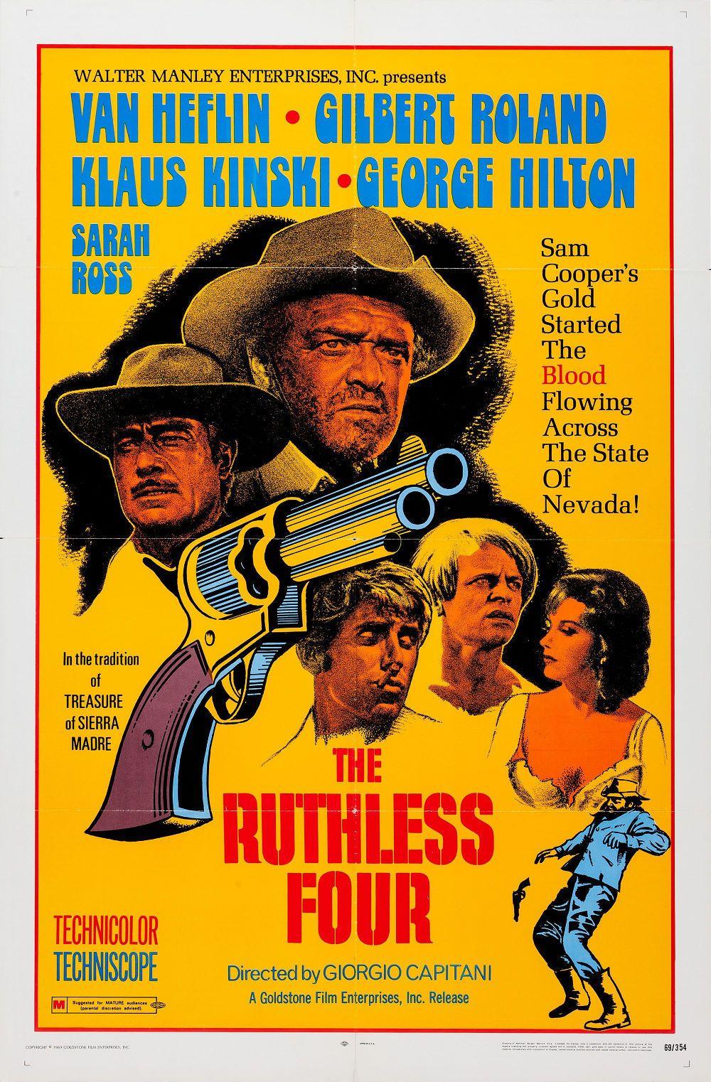 "The Ruthless Four (1968) ""Ognuno per sé"" (original title) Stars: Van Heflin, Gilbert Roland, Klaus Kinski, George Hilton, Sarah Ross ~ Director: Giorgio Capitani"