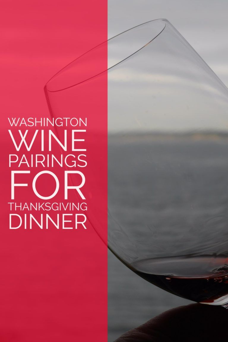 I Turned To Some Of My Wine Loving Friends For Recommendations On Washington Wines Pairings With A Tradition Washington Wines Wine Recommendations Wine Pairing
