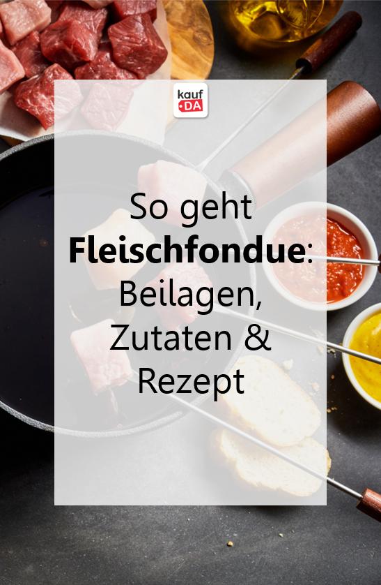 So funktioniert Fleischfondue: Beilagen, Zutaten & Rezept So gelingt euch Fleischfondue. Vom Fleisc