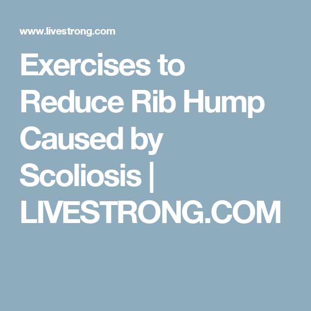 Exercises to Reduce Rib Hump Caused by Scoliosis   LIVESTRONG.COM