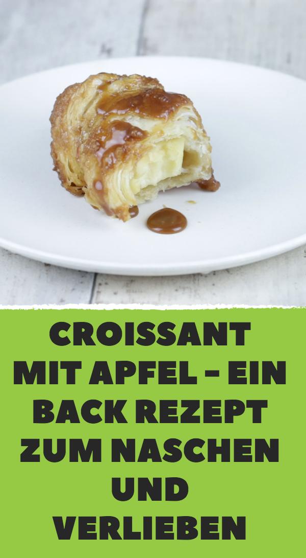 Croissant mit Apfel – ein Back Rezept zum Naschen und Verlieben