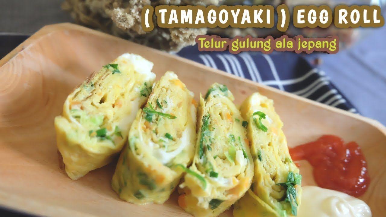 Resep Super Simpel Tamagoyaki Egg Roll Telur Gulung Ala Jepang Perma Telur Gulung Telur Resep