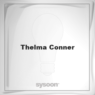 Thelma Conner: Page about Thelma Conner #member #website #sysoon #about