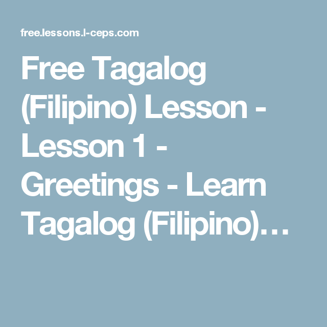 Free tagalog filipino lesson lesson 1 greetings learn free tagalog filipino lesson lesson 1 greetings learn tagalog filipino with l ceps language learning breakthrough m4hsunfo