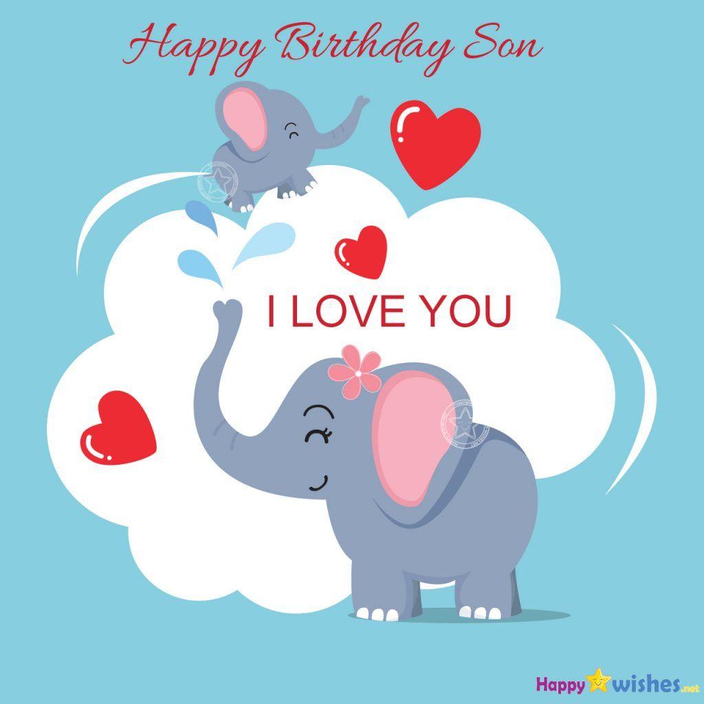 Happy Birthday My Son I Love You