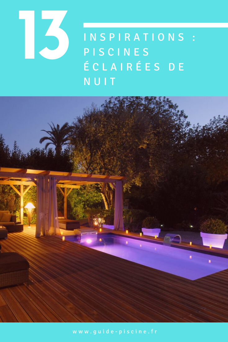 Eclairage Led Autour Piscine une piscine illuminée de nuit : inspirez vous avec nos