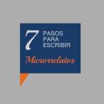 Siete pasos para escribir microrrelatos