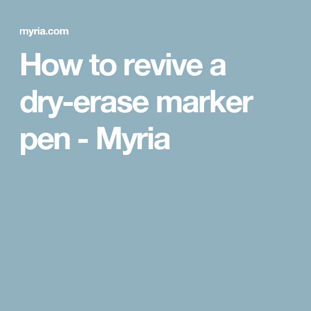 How To Revive A Dry Erase Marker Pen Myria Dry Erase Markers Dry Erase Markers