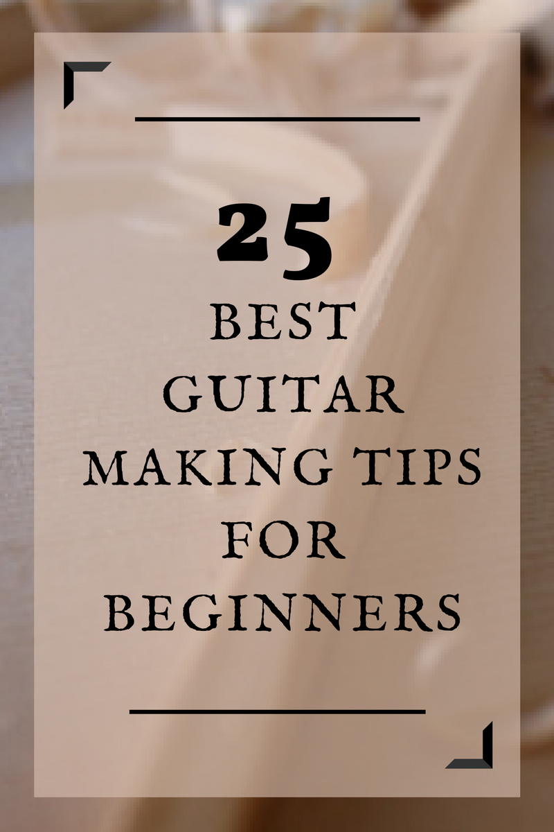 25 Best Guitar Making Tips For Beginners Acoustic The Secret Teacher Dounloadable Courses These Great Help You Decide If Really Want To Make A First Time