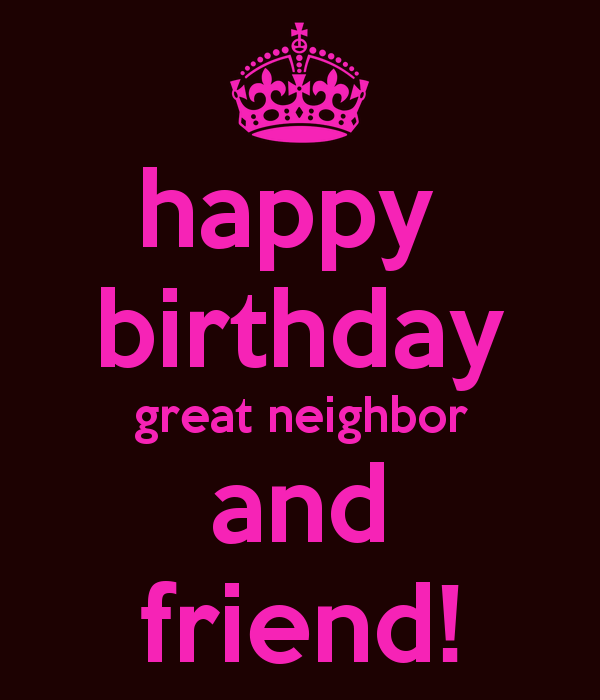Image Result For Happy Birthday Neighbor Happy Birthday Neighbor Sister Birthday Quotes Happy Birthday Messages