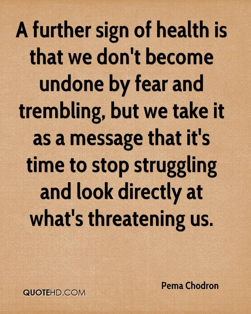 Pema Chodron Quotes Pemachodronquoteafurthersignofhealthisthatwedontbecome
