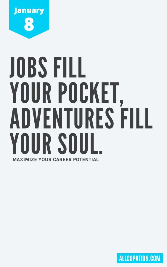 Daily Inspiration January 8 Jobs Fill Your Pocket Adventures