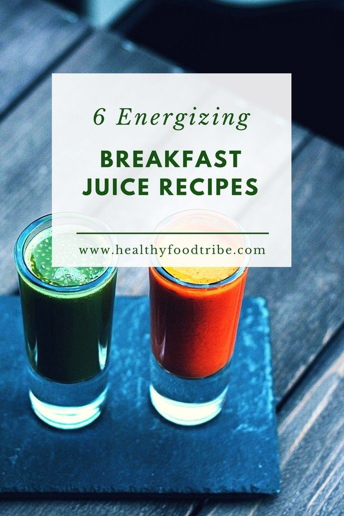 6 Breakfast Juice Recipes to Kickstart Your Day | Healthy Food Tribe
