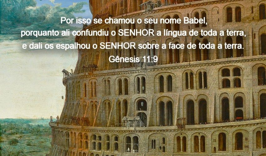 A Torre De Babel Toda A Terra Com Uma Mesma Lingua O Que A Biblia