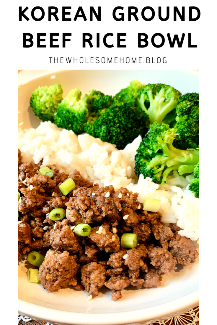 Korean Ground Beef Rice Bowl The Wholesome Home Recipe In 2020 Beef And Rice Beef Ground Beef And Broccoli