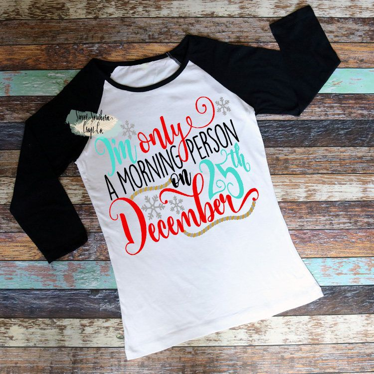 2d3257b07 I'm Only A Morning Person On December 25th Next Level Unisex Raglan,Teacher  Shirt,Christmas Raglan,Countdown,Vacation,Winter Break by  SweetSouthernCraftCo ...