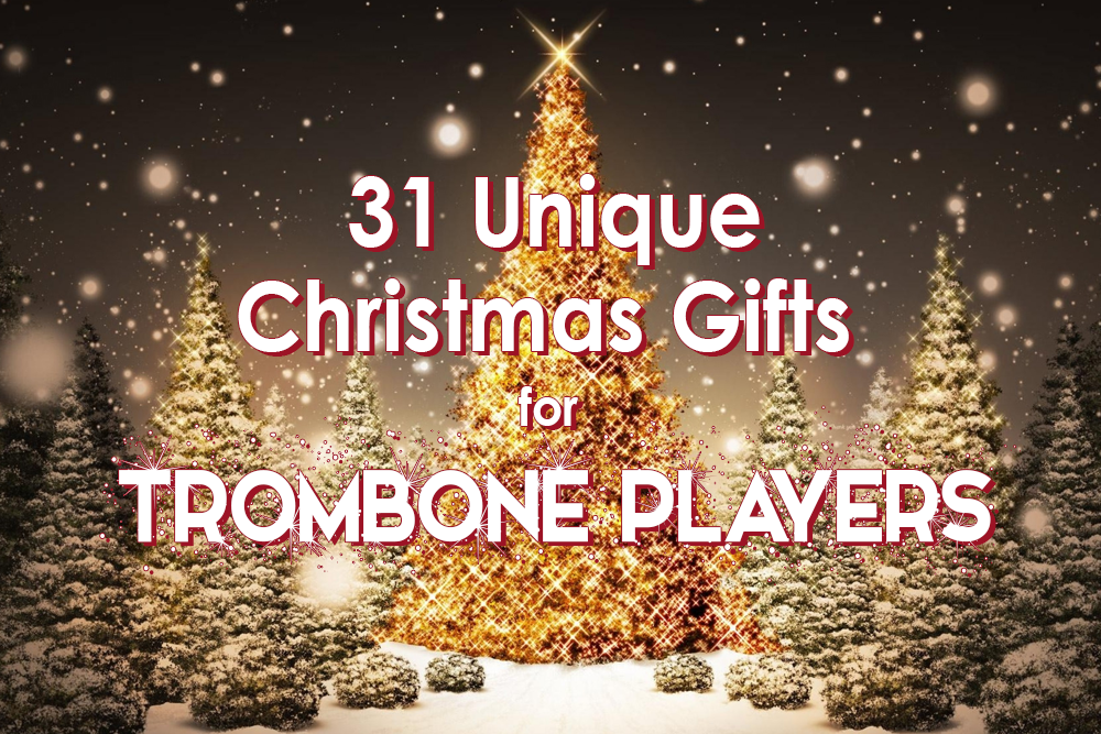 31 Unique Christmas Gifts for Trombone Players  953964274f02