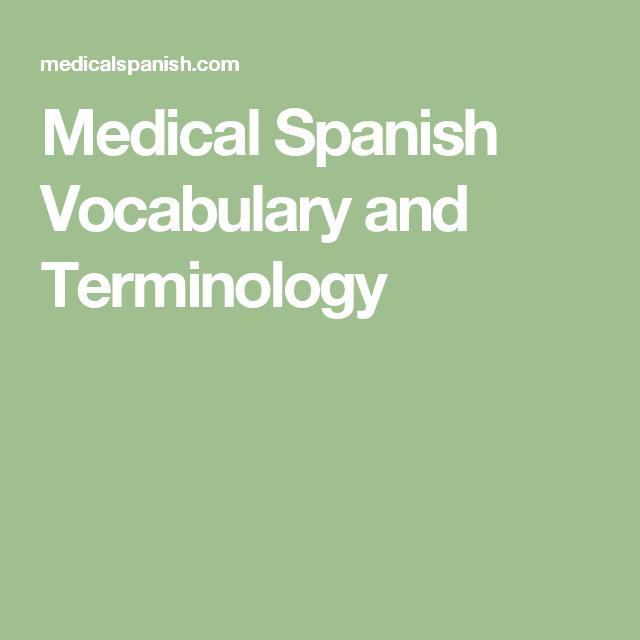Medical Spanish Vocabulary And Terminology Learning Spanish