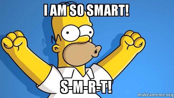 Image result for homer simpson i am so smart meme
