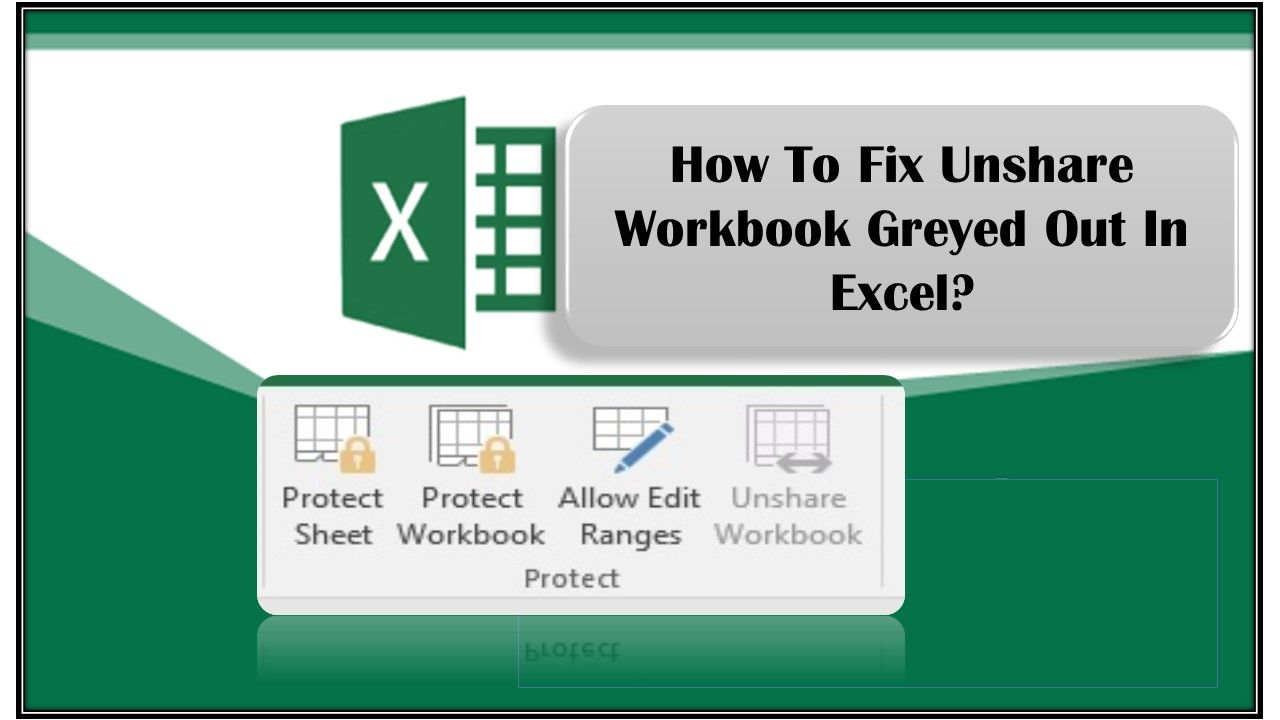 How To Fix Unshare Workbook Greyed Out In Excel Workbook Excel Fix It How to open excel read only