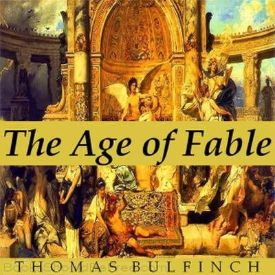 Bulfinchs Mythology The Age Of Fable By Thomas Bulfinch Pre