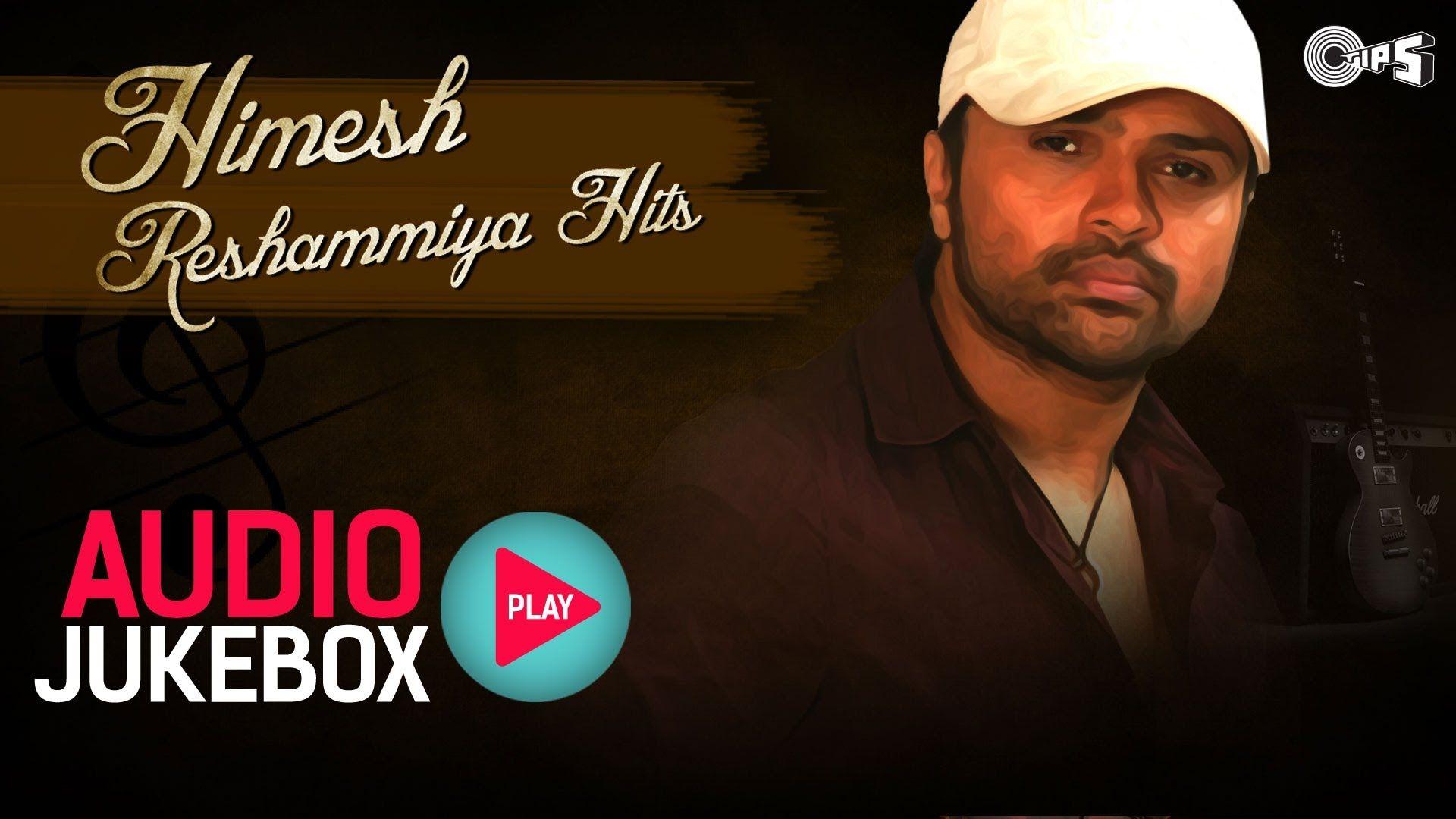 Himesh Reshammiya Hits Audio Jukebox Full Songs Non Stop Songs Audio Songs Jukebox