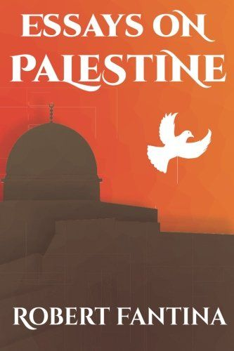 Pin By Robert Fantina On Current Events  Pinterest  Books Current  Essays On Palestine By Robert Fantina Httpswwwamazoncom Essay On High School Experience also Learn English Essay  Essay Good Health
