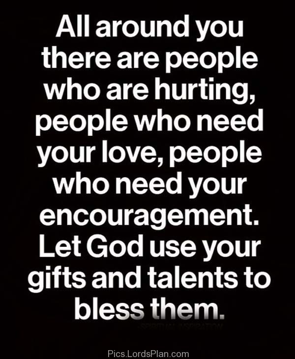 Let God Use Your Gift And Talents To Bless Others Spiritual Quotes Inspirational Words Let God