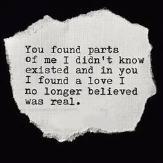 In You I Found A Love No Longer Believed Was Real Quote Quotes About Falling Romantic