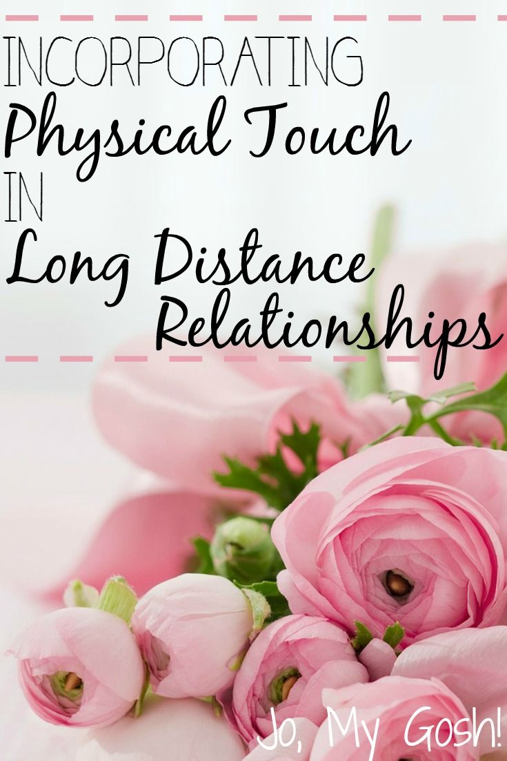 Long distance relationships can still take advantage of physical touch strategies.