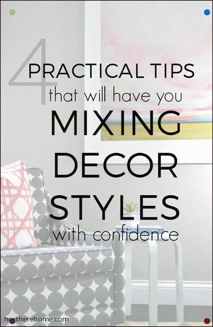 Love This Home Decor Style Series 4 Practical Tips That Will Have You Mixing Decor Styles With Confidence Via Heytherehome #Decorstyle #Homedecor