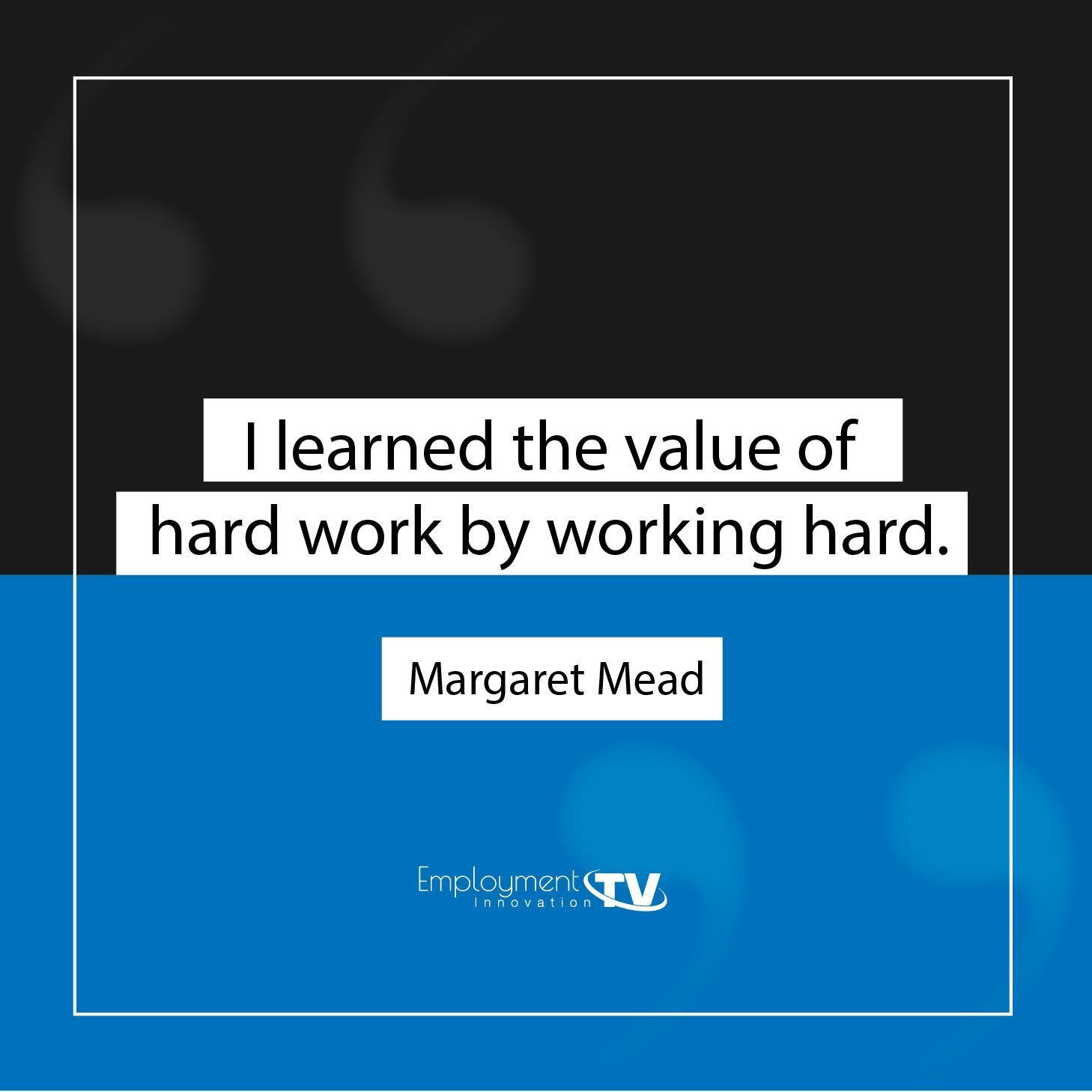 I Learned The Value Of Hard Work By Working Hard Success Quotes