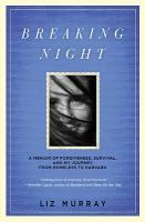 Breaking night : a memoir of forgiveness, survival, and my journey from homeless to Harvard. HV 4506 N6 M96 2010.