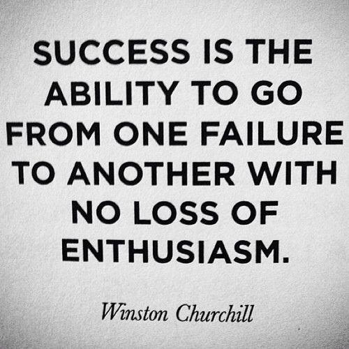 El éxito es la habilidad de ir de fracaso en fracaso sin perder el entusiasmo.