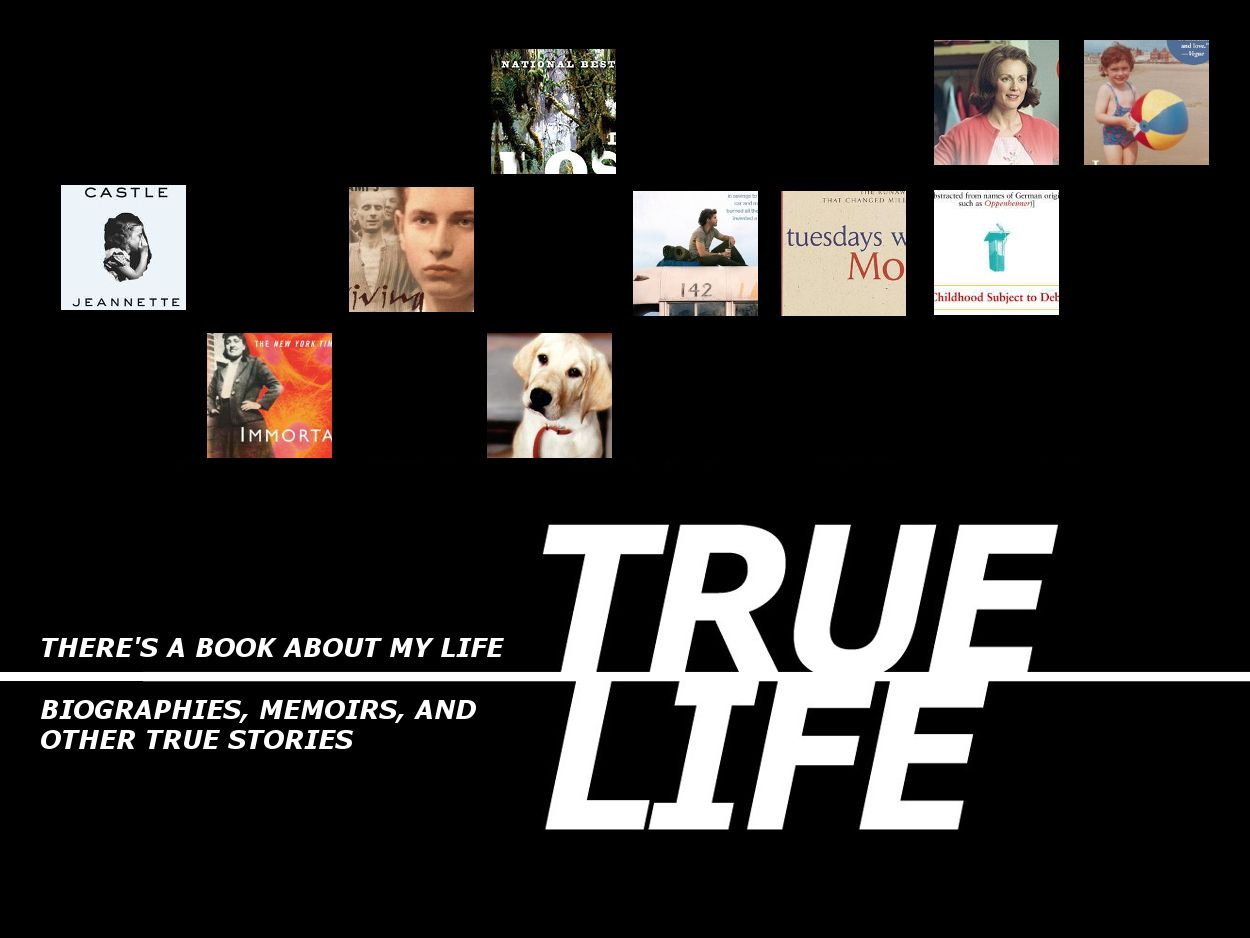 TRUE LIFE: Biographies, memoirs, and other true stories are on display.