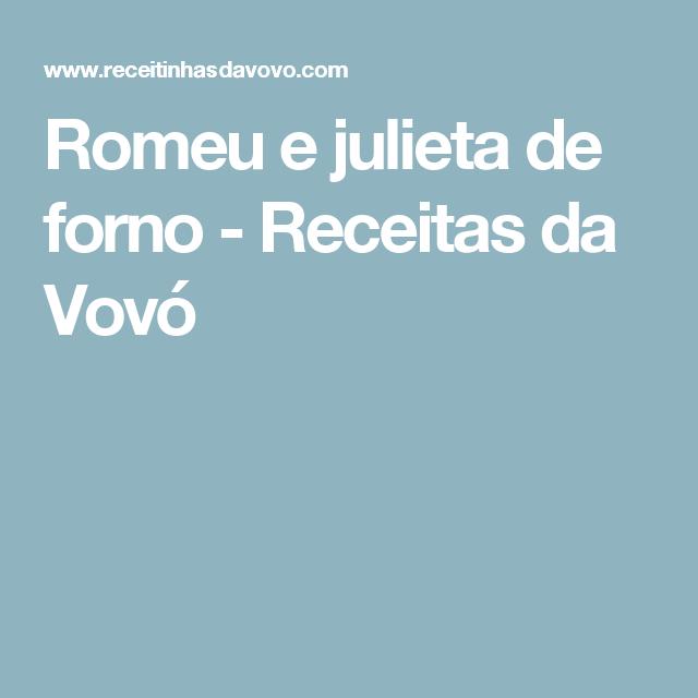 Romeu e julieta de forno - Receitas da Vovó