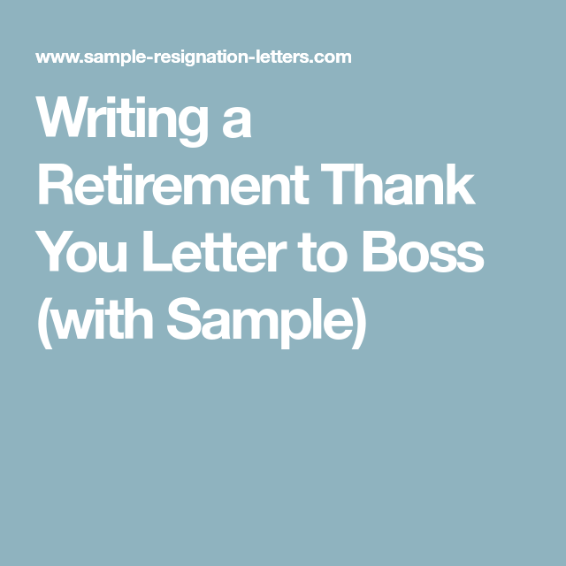 Writing A Retirement Thank You Letter To Boss With Sample